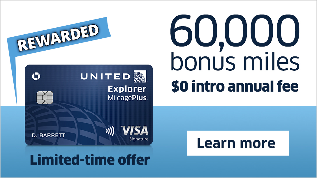 Advertisement: United Explorer MileagePlus | Limited-time offer: 60,000 bonus miles. $0 inro annul fee. Learn more