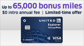 United Explorer MileagePlus Visa Card - Upto 65,000 bonus miles, $0 intro annual fee, Limited time offer.