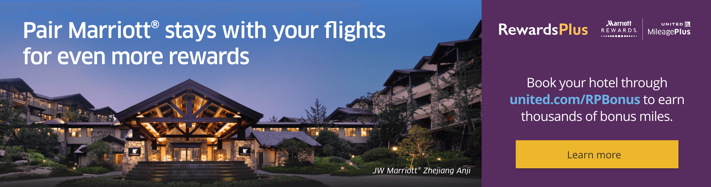 Pair Marriott stays with your flights for even more rewards. Book your hotel through united.com/RPBonus to earn thousands of bonus miles. Learn more about this offer.
