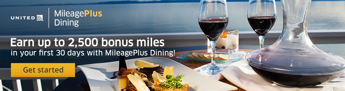Earn up to 2,500 bonus miles in your first 30 days with MileagePlus Dining! Get started