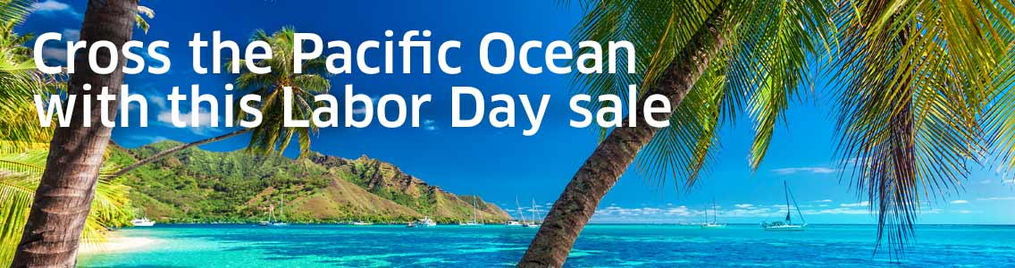 Cross the Pacific Ocean with this Labor Day sale