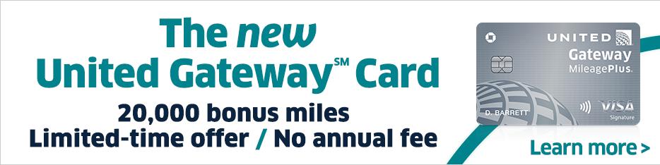 Advertisement: United Gateway Card   Limited-time offer: 20,000 bonus miles.
