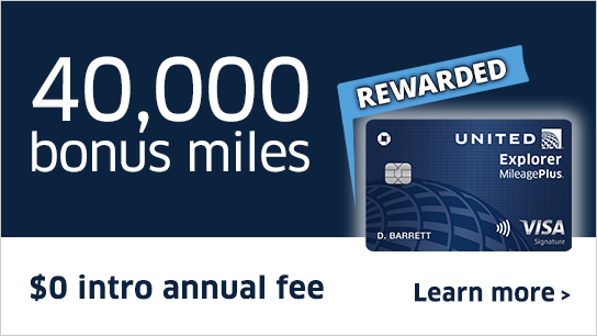The United Explorer card | Earn 40,000 bonus miles and enjoy a zero dollar introductory annual fee. Learn more