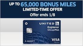 Up to 65,000 bonus miles limited-time offer. Offer ends January eighth. United Explorer MileagePlus Visa.